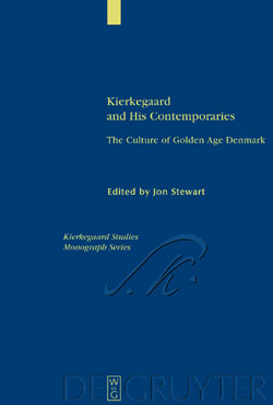 Kierkegaard and his Contemporaries, ed. by Jon Stewart